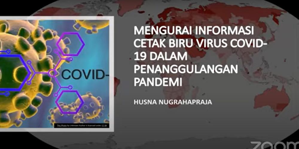 Mengurai informasi cetak biru virus covid-19 dalam penanggulangan pandemi SITH VIRTUAL ENGAGEMENT SERIES