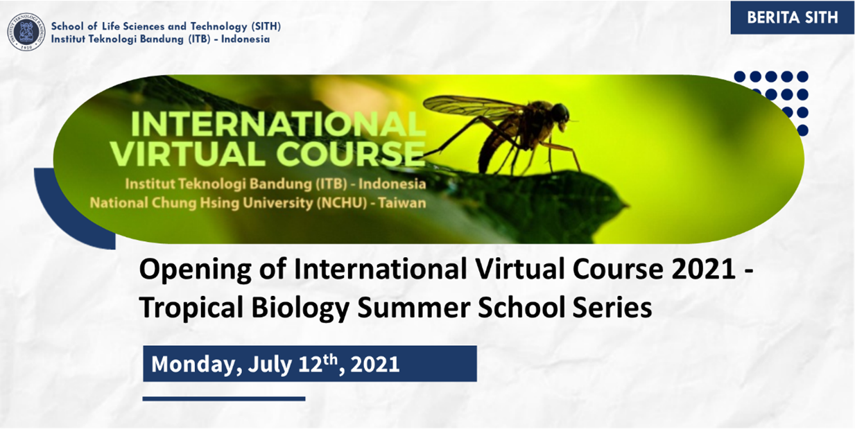 """Opening of International Virtual Course 2021 – Tropical Biology Summer School Series: """"Insect Biology, Insect-borne Disease and Their Impact on Human"""""""